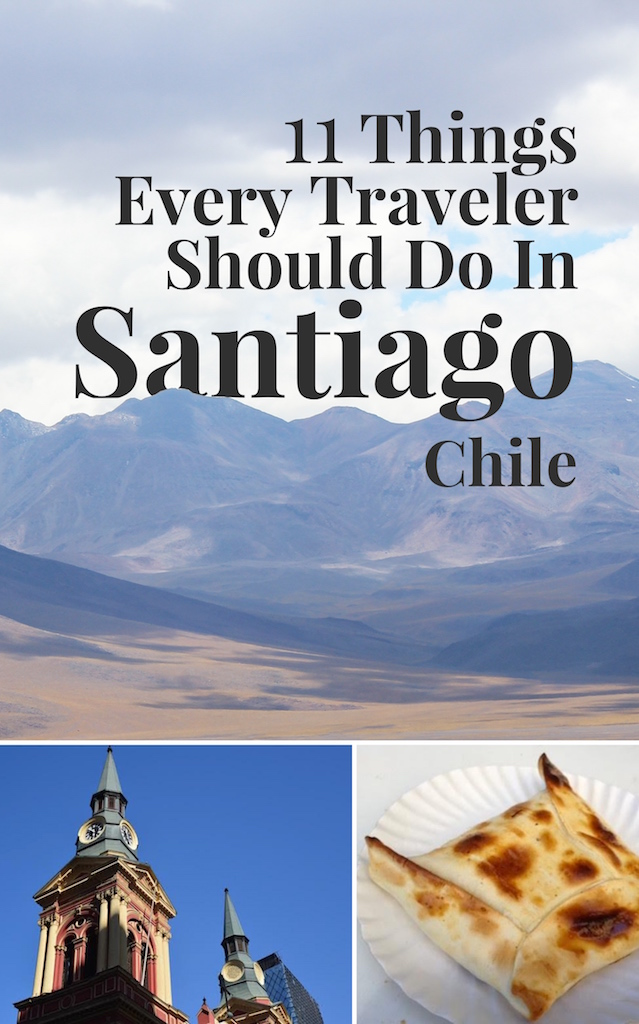 11 Things Every Traveler Should Do in Santiago Chile