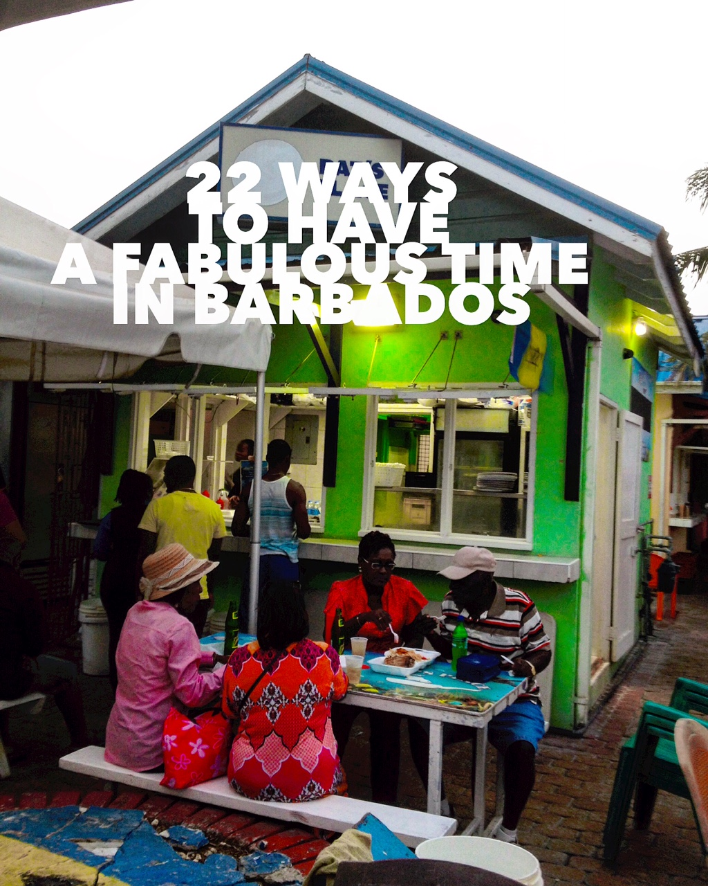 22 Ways to Have a Fabulous Time in Barbados